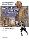 img - for La presse   Nantes : Tome 1, Les ann es Mangin book / textbook / text book