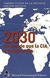 Le monde en 2030 : Celui que la CIA n'imagine pas