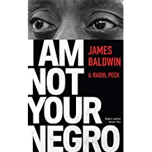 I Am Not Your Negro - Édition française (French Edition)