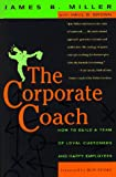 The Corporate Coach, James B. Miller and Paul B. Brown, 0887306853