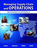 Managing Supply Chain and Operations: An Integrative Approach Plus MyOMLab with Pearson eText -- Access Card Package by S. Thomas Foster (2015-05-08)