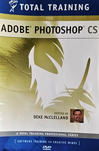 Total Training for Adobe Photoshop CS - Educational/Reference Software Training - PC - Part 2 - Programs 4, 5 & 6 + Bonus Disc