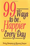 Ninety-Nine Ways to Be Happier Every Day, Terry Hampton and Ronnie Harper, 1565546628
