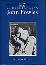 Understanding John Fowles (Understanding Contemporary British Literature)