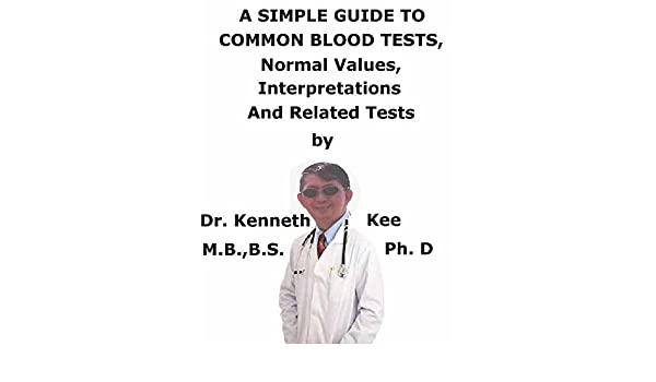 A Simple Guide to Common Blood Tests, Normal Values