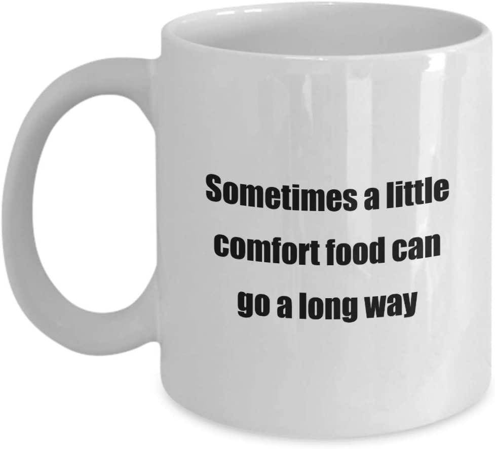 Classic Coffee Mug -Sometimes a little comfort food can go a long way- Great for Friends or Colleagues White 11oz