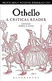 Othello: a Critical Reader : A Critical Reader, , 1472520378