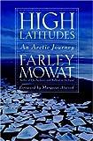 High Latitudes, Farley Mowat, 1586420615