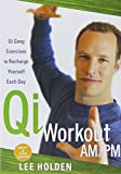 Morning and Evening QI Gong: Essential Energy Practices for Health and Vitality