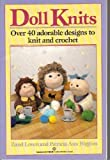 Doll Knits: Over 40 Adorable Designs to Knit and Crochet