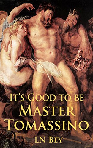 It's Good to Be Master Tomassino: Novelette Number 3 from The Villa