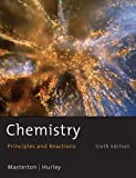 Chemistry : Principles and Reactions, Masterton, William L. and Hurley, Cecile N., 0495387673