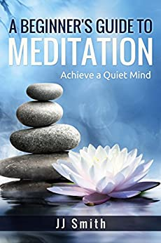 Beginners Guide Meditation Achieve Quiet ebook product image