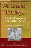 No Greater Privilege: A Yankee Physician in King