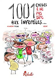 1001 choses à ne pas dire aux infertiles par Amandine Forgali