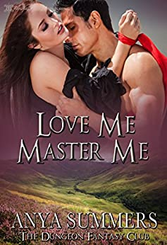 Love Me, Master Me (The Dungeon Fantasy Club Book 6) by [Summers, Anya]