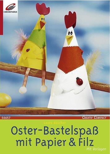 Oster-Bastelspaß mit Papier & Filz