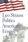 Leo Strauss and the Politics of American Empire, Anne Norton, 0300109733