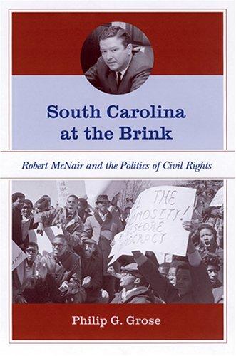 South Carolina at the Brink: Robert McNair and the Politics of Civil Rights ebook