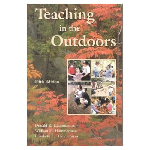 Teaching in the Outdoors (5th Edition) Donald R. Hammerman, William M. Hammerman and Elizabeth L. Hammerman