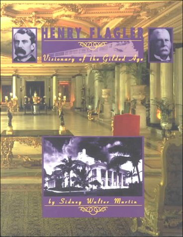 Henry Flagler  Visionary Of The Gilded Age