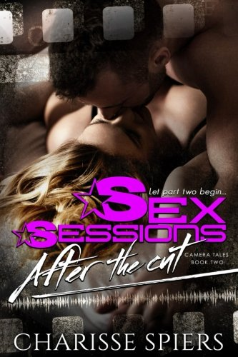 Sex Sessions: After The Cut (Camera Tales) (Volume 2)