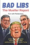 img - for Bad Libs - The Mueller Report: Fun With Redactions book / textbook / text book