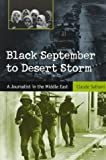 Black September to Desert Storm : A Journalist in the Middle East, Salhani, Claude, 0826211607