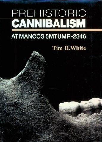Prehistoric Cannibalism (Princeton Legacy Library)