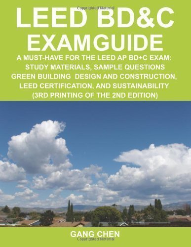Download LEED BD&C Exam Guide: A Must-Have for the LEED AP BD+C Exam: Study Materials, Sample Questions, Green Building Design and Construction, LEED ... (3rd Printing of the 2nd Edition) PDF ePub fb2 book