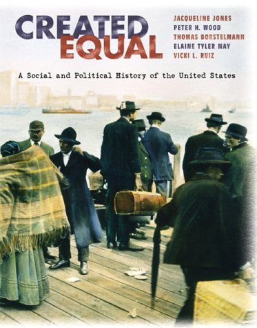 Created Equal: A Social and Political History of the United States, Single Volume Edition