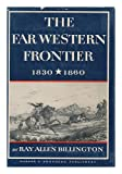 img - for The Far Western Frontier, 1830-1860 (The New American nation series) book / textbook / text book