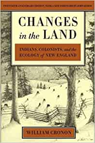 a review of changes in the land a book by william cronon Book type category  write a review for changes in the land: indians, colonists, and the ecology of new england by william cronon average rating.
