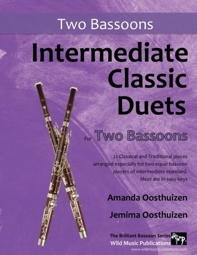 Intermediate Classic Duets for Two Bassoons: 22 classical and traditional pieces arranged for two players of equal standard. All in easy keys.