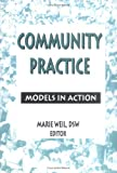 Community Practice : Models in Action, Weil, Marie, 0789000377
