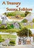 img - for A Treasury of Sussex Folklore by Tony Wales (2000-11-20) book / textbook / text book