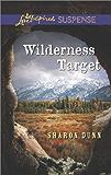 Wilderness Target (Love Inspired Suspense)
