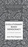 img - for Evolutionary Basic Democracy: A Critical Overture (The Theories, Concepts and Practices of Democracy) by Jean-Paul Gagnon (2013-05-23) book / textbook / text book