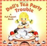 Doll's Tea Party Trouble, Betty Ann Schwartz, 0525469613