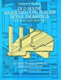 Old House Measured and Scaled Detail Drawings, William A. Radford, 0486244385