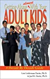 img - for Getting Along (Almost) With Your Adult Kids: A Decade by Decade Guide book / textbook / text book