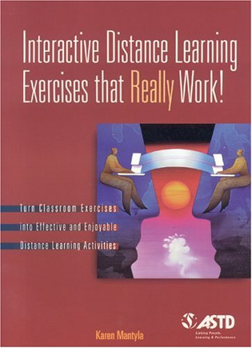 Interactive Distance Learning Exercises That Really Work!: Turn Classroom Exercises into Effective and Enjoyable Distance Learning Activities