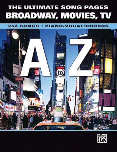The Ultimate Song Pages Broadway Movies Tv A To Z 252 Songs Piano/Vocal/Chords