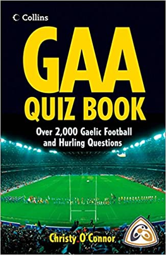 Gaa Quiz Book Over 2 000 Gaelic Football And Hurling Questions