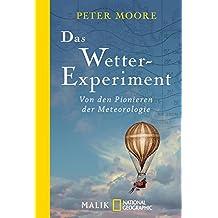 Das Wetter-Experiment: Von den Pionieren der Meteorologie (German Edition)