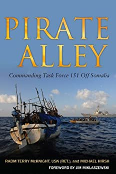 Pirate Alley: Commanding Task Force 151 Off Somalia by [McKnight, Terry, Hirsh, Michael]