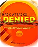 Hack Attacks Denied, Second Edition:  A CompleteGuide to Network Lockdown for UNIX, Windows, andLinu
