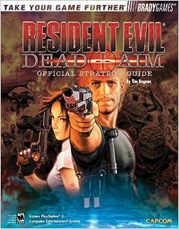 Resident EvilR Dead Aim Official Strategy Guide Tim Bogenn 0752073002749 Books