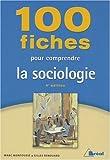 100 fiches pour comprendre la sociologie french edition