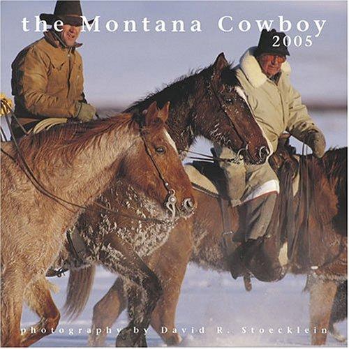 Montana 2005 Calendar - The Montana Cowboy (2005 Stoecklein Calendars)